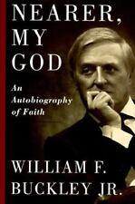 Nearer, My God: An Autobiography of Faith, William F. Buckley, Jr., Good Books