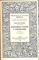 DE RUGGIERO Guido, Rinascimento, Riforma e Controriforma. Volume I, Laterza 194