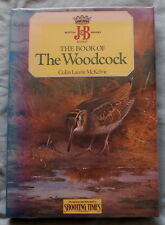 THE BOOK OF THE WOODCOCK SPORTING BIRD BOOK BY MCKELVIE 1986 1ST EDITION