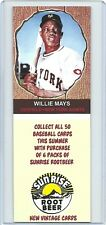 2018 SUNRISE ROOT BEER CARD WITH TAB, WILLIE MAYS, IN TOP LOAD HOLDER, GIANTS