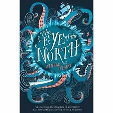 The Eye of the North - Paperback NEW O'Hart, Sinead 08/02/2018