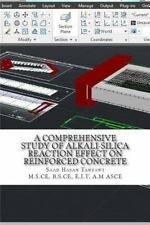 A Comprehensive Study of Alkali-Silica Reaction Effect on Reinforced Concrete...