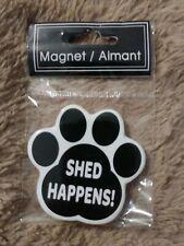 Shed Happens Paw Print Dog Cat Magnet