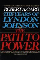 The Path to Power [The Years of Lyndon Johnson, Volume 1]