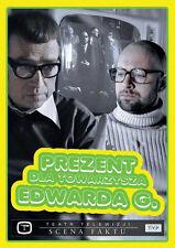 Prezent dla towarzysza Edwarda G. (DVD) teatr TV 2008  POLISH POLSKI
