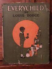 EVERYCHILD By Louis Dodge Hardback Vintage 1921 Scribner Press 1st Edition U.S.A