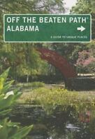 Alabama Off the Beaten Path®: A Guide to Unique Places (Off the Beaten-ExLibrary