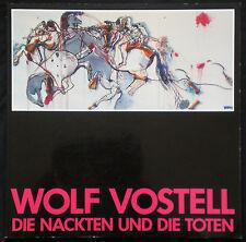Wolf VOSTELL. Die Nackten und die Toten. Ex. signé. Edition Ars Viva, 1983. E.O.