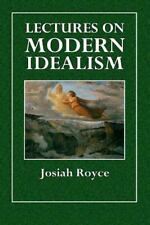 Lectures on Modern Idealism by Josiah Royce (2015, Paperback)