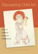 Discovering Child Art: Essays on Childhood, Primitivism, and Modernism by