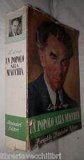 UN POPOLO ALLA MACCHIA Luigi Longo Mondadori 1947 Storia Contemporanea Politica