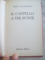 "1950 PEDRO DE ALARCON: ""EL SOMBRERO COPA TRE CONSEJOS"". EDIZIONE RIZZOLI B.U.R"