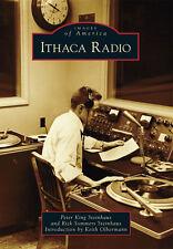 Ithaca Radio [Images of America] [NY] [Arcadia Publishing]