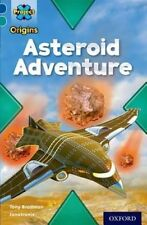 Project X Origins: Dark Blue Book Band, Oxford Level 16: Space: Asteroid Adventu