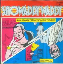 """7"""" Showaddywaddy/Why Do Lovers Break Each Other Hearts (D)"""