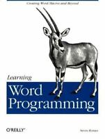 Learning Word Programming: Creating Word Macros and Beyond by Steven Roman, PhD
