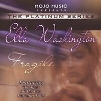 Fragile by Ella Washington CD, 2004, Mojo Music, New Sealed, Free Shipping!