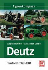 Typenkompass: DEUTZ - Traktoren 1927-1981 MTH MTZ WK 514 612 712 05 06 D-Serie