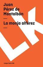 La Monja Alférez by Juan Pérez de Montalbán (2014, Paperback)