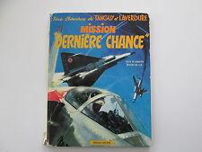 TANGUY ET LAVERDURE EO1972 USAGE/BE MISSION DERNIERE CHANCE