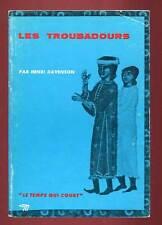 HENRI DANENSON: LES TROUBADOURS. SEUIL/ LE TEMPS QUI COURT. 1967.