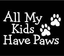 MY KIDS HAVE PAWS Dog Cat Pet Car Decal Vinyl Sticker Funny Truck Laptop