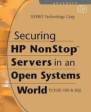 NEW Securing HP NonStop Servers in an Open Systems World: TCP/IP, OSS and SQL