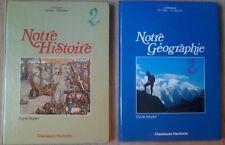 NOTRE HISTOIRE - NOTRE GÉOGRAPHIE - CM Hachette