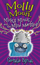 Molly Moon, Micky Minus and the Mind Machine, Byng, Georgia, New Book