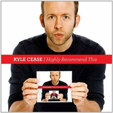 Kyle Cease - I Highly Recommend This [CD]