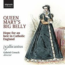 Gallicantus - Queen Marys Big Belly Hope for an heir in Catholic England [CD]