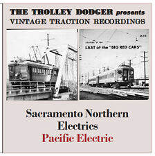 Sacramento Northern, Pacific Electric c1961-62 Vintage Trolley Audio on CD