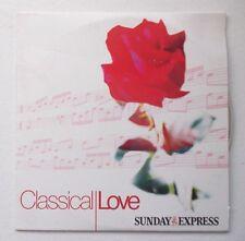 ♫♫ CLASSICAL LOVE ~ SUNDAY EXPRESS PROMO CD ALBUM VGC ♫♫ + FAST & FREE P&P