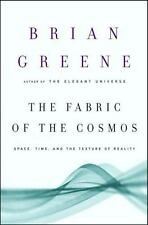 THE FABRIC OF THE COSMOS  by Brian Greene.  Hardcover- New - ( First Edition )