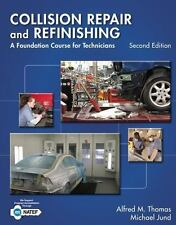 Collision Repair and Refinishing : A Foundation Course for Technicians by Alfred