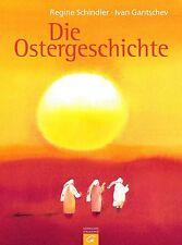 Die Ostergeschichte von Regine Schindler und Ivan Gantschev (2006, Gebundene...