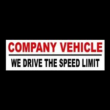 """""""COMPANY VEHICLE - WE DRIVE THE SPEED LIMIT"""" business STICKER sign store decal"""