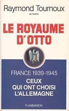 LE ROYAUME D'OTTO / FRANCE 1939-1945 / R. TOURNOUX