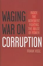 Waging War on Corruption: Inside the Movement Fighting the Abuse of Power