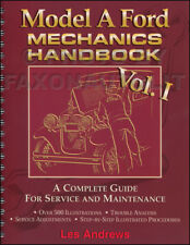 1928-1931 Model A Ford Mechanics Handbook volume 1 NEW Complete Guide Service