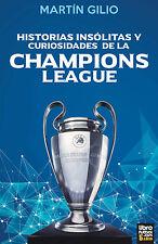 CHAMPIONS LEAGUE HISTORIAS INSOLITAS - Unusual Stories Soccer Book 2016