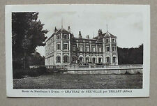 CARTE POSTALE  - CHATEAU DE NEUVILLE PAR TEILLET *