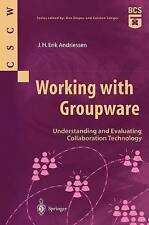 Working with Groupware by Andriessen, J.H. Erik