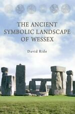 NEW - The Ancient Symbolic Landscape of Wessex by Ride, David
