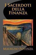 NEW I Sacerdoti della Finanza (Italian Edition) by Maurizio Potenza