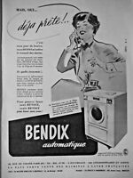 PUBLICITÉ DE PRESSE 1952 BENDIX MACHINE A LAVER LAVE SANS VOUS - ADVERTISING