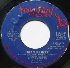 INEZ ANDREWS ~ HEADLINE NEWS ~ GOSPEL / FUNK on SONGBIRD 45 ~ HEAR IT