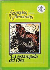 Grandes Aventuras 4: LA ESTAMPIDA DEL ORO. ESCO, 1979.