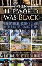 When the World Was Black, Part One: The Untold History of the World's First Civi