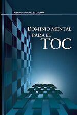 Dominio Mental para el TOC : Trastorno Obsesivo Compulsivo by Alexander...